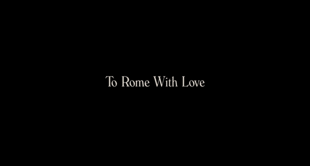 To Rome with Love - générique